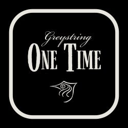 Greystring's One Time